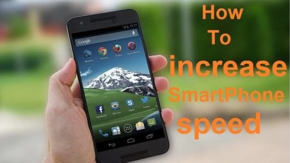 how to increase smartpone speed