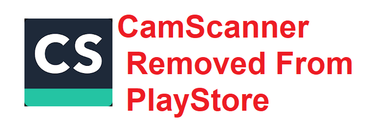CamScanner को malicious module के कारण playstore से remove किया